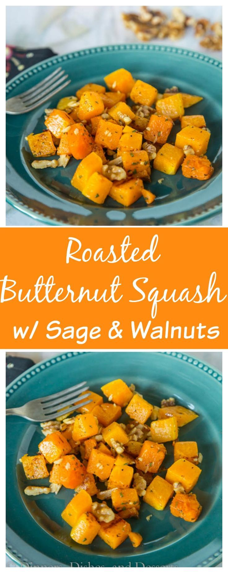 Roasted Butternut Squash with Sage and Walnuts – roasted butternut ...