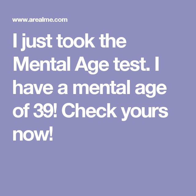 I just took the Mental Age test. I have a mental age of 39! Check yours now!