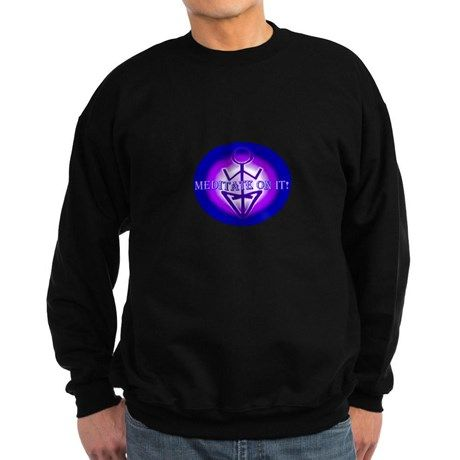 Meditate on It! Sweatshirt on CafePress.com