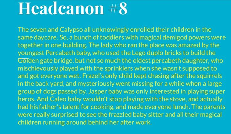 By juliaballet04. I thought it would be really fun to have all the demigod babies at the same daycare. Lol.