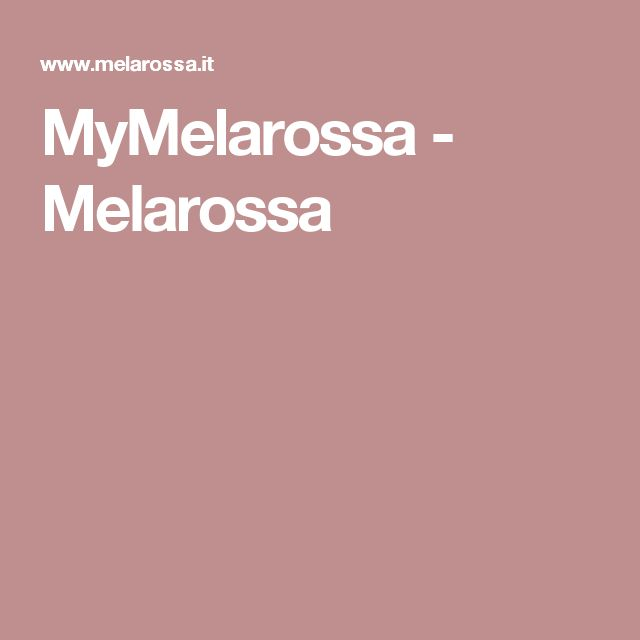 MyMelarossa - Melarossa