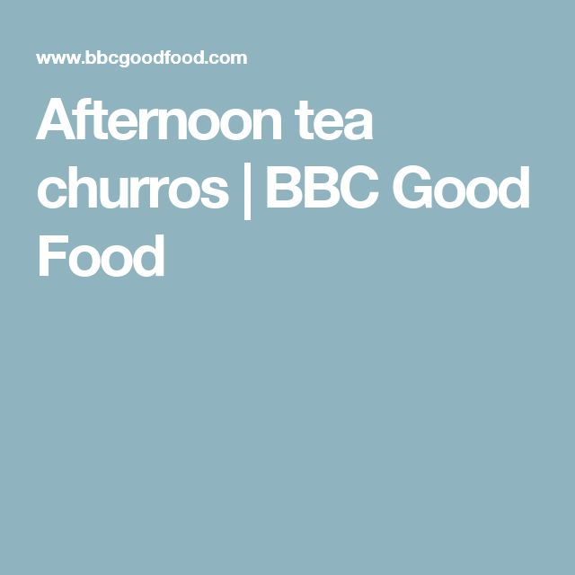 Afternoon tea churros | BBC Good Food