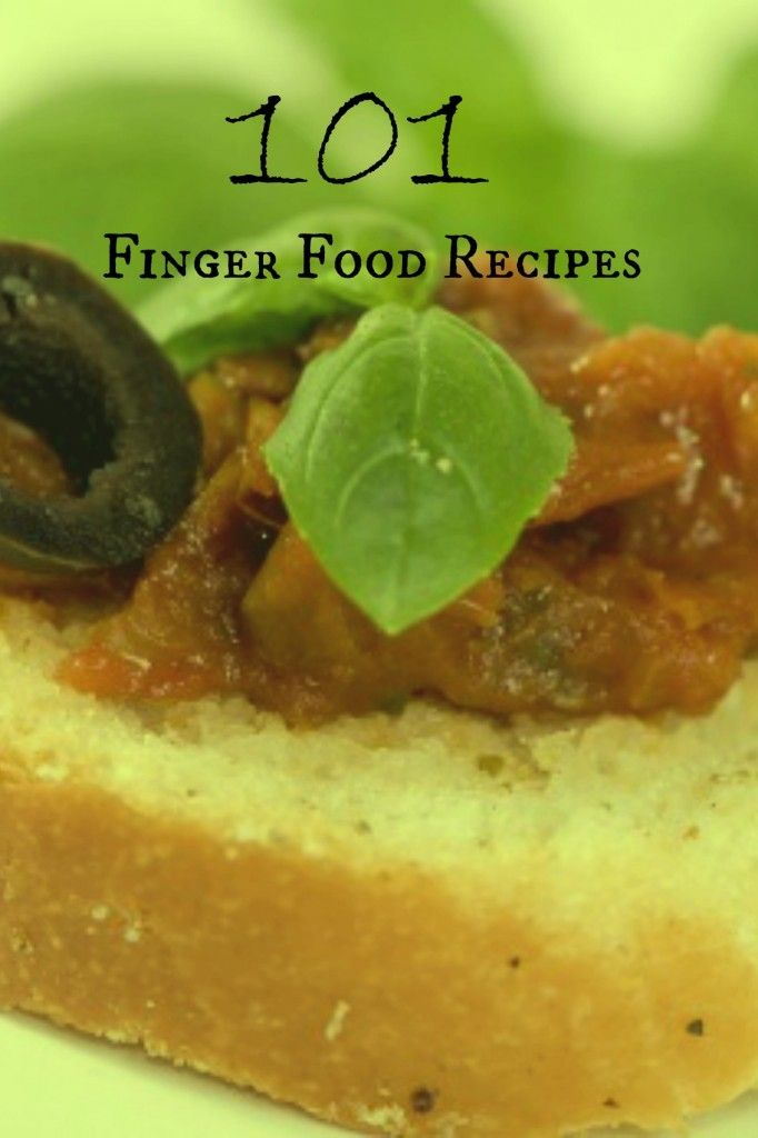 101 Finger Food Recipes For Any Get Together | http://just2sisters.com/finger-food-recipes/