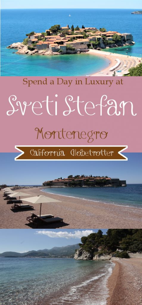 Spend a Day in Luxury at Sveti Stefan, Montenegro - Private Beach - Exclusive Beach - California Globetrotter