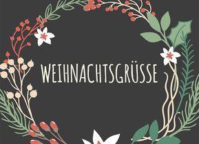 Bald ist es wieder soweit: Wir haben für dich die schönsten Weihnachtsgrüße als Text und als kostenlose Weihnachtskarten zum Downloaden und Verschicken. ✓