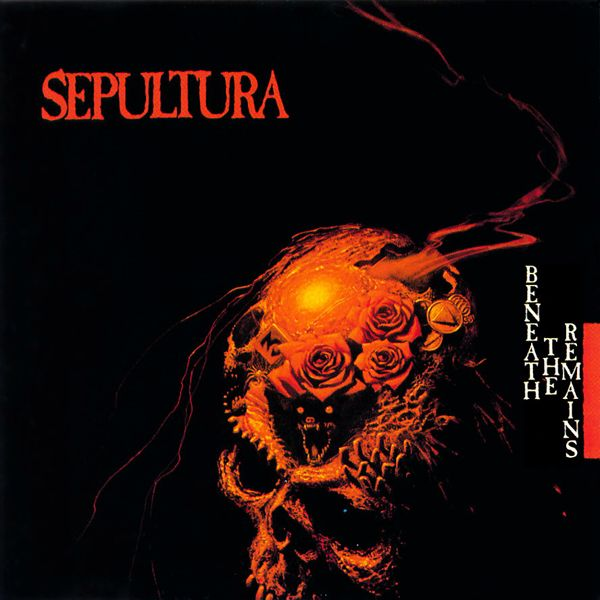 Sepultura - Beneath the Remains.
