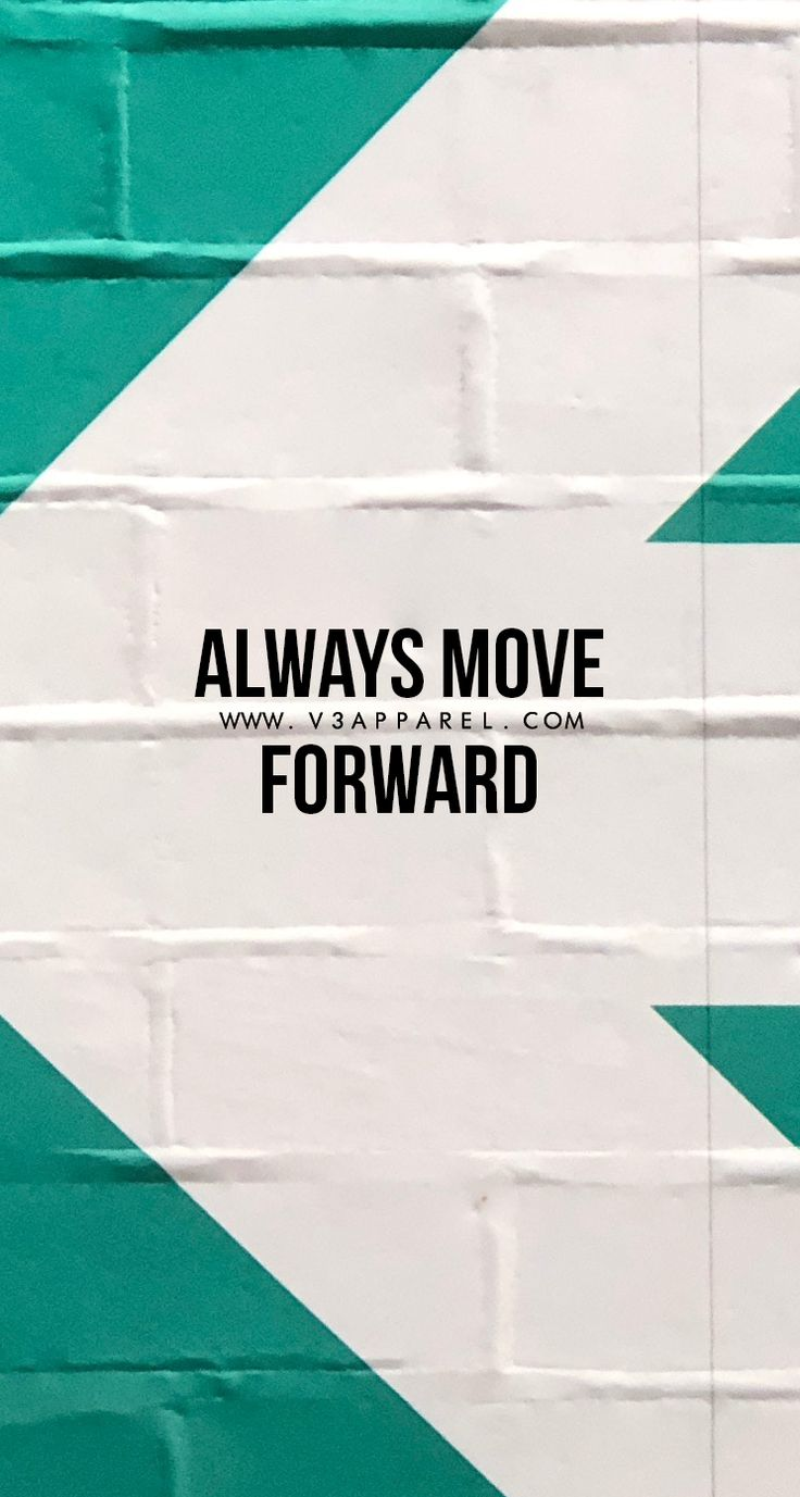 Always move forward. #V3Apparel #Quotes #Motivational #Inspire #Motivate #Inspir…