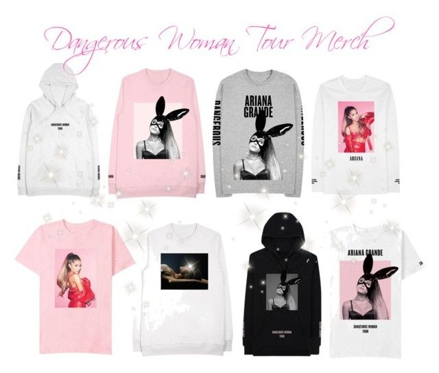 """♡ Dangerous Woman Tour Merch pt 1 ♡"" by kaylalovesowls ❤ liked on Polyvore"