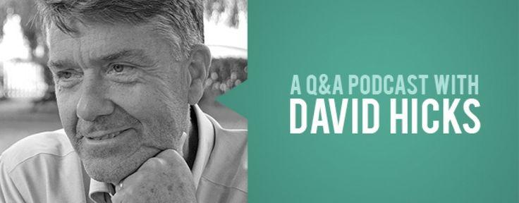 Podcast: David Hicks Q&A