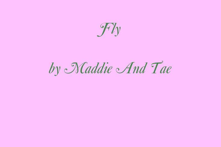 Maddie & Tae – Fly Lyrics | Genius Lyrics