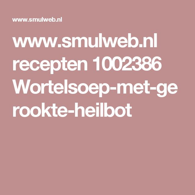 www.smulweb.nl recepten 1002386 Wortelsoep-met-gerookte-heilbot
