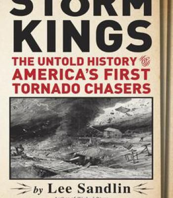 Storm Kings: The Untold History Of America'S First Tornado Chasers PDF