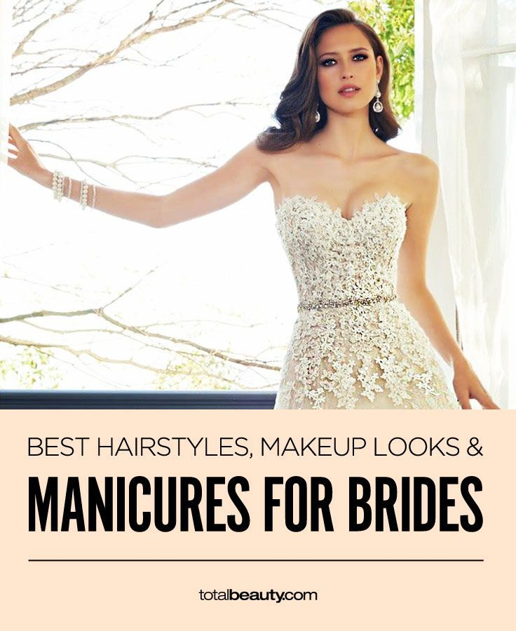 7 Wedding Hairstyles Makeup Looks And Manicure Ideas You