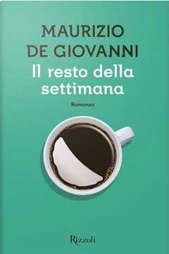 il resto della settimana - Maurizio De Giovanni  http://www.chiscrive.eu/il-resto-della-settimana/  #holetto #recensione #romanzo #libro