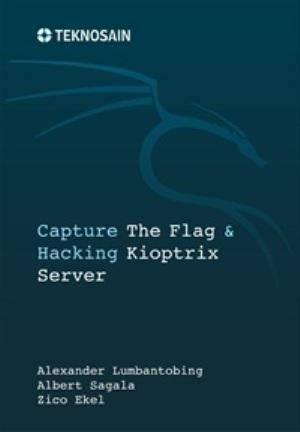 Capture The Flag & Hacking Kioptrix Server  (Alexander Lumbantobing, Albert Sagala, Zico Ekel) - Graha Ilmu