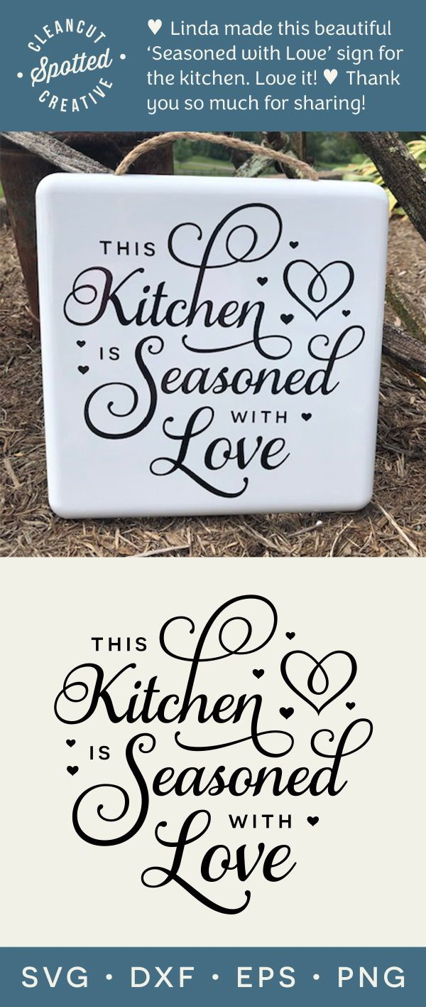 Linda Made This Beautiful Seasoned With Love Sign For The Kitchen Love It Thank You So Much Kitchen Sign Diy Kitchen Decor Signs Cricut Projects Vinyl