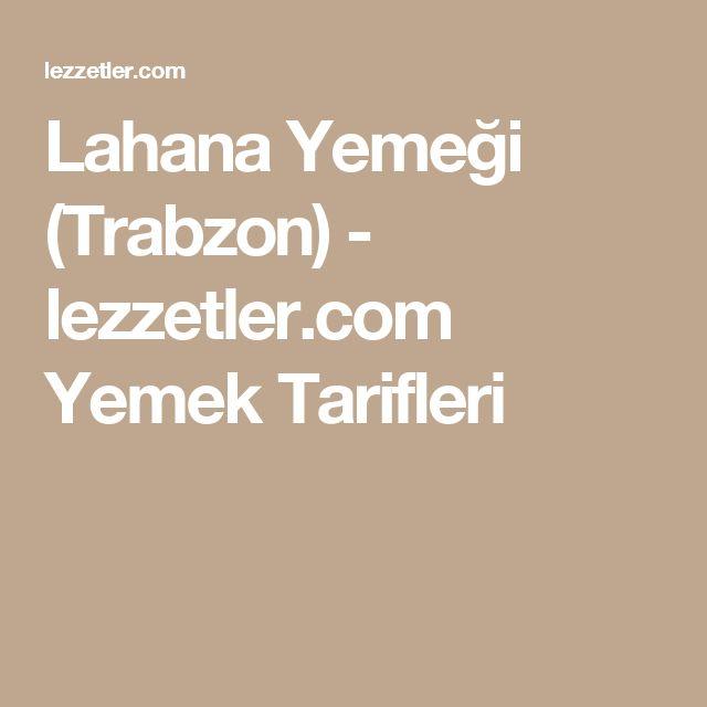 Lahana Yemeği (Trabzon) - lezzetler.com Yemek Tarifleri
