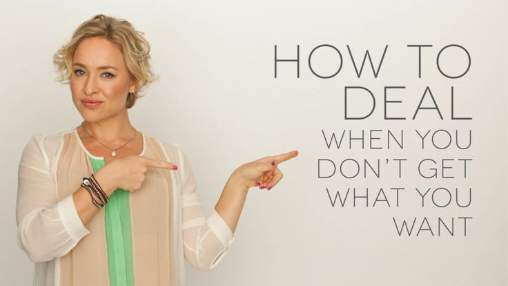 How to deal when you don't get what you want. - Kate Northrup Kate Northrup