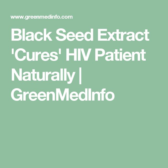 Black Seed Extract 'Cures' HIV Patient Naturally | GreenMedInfo