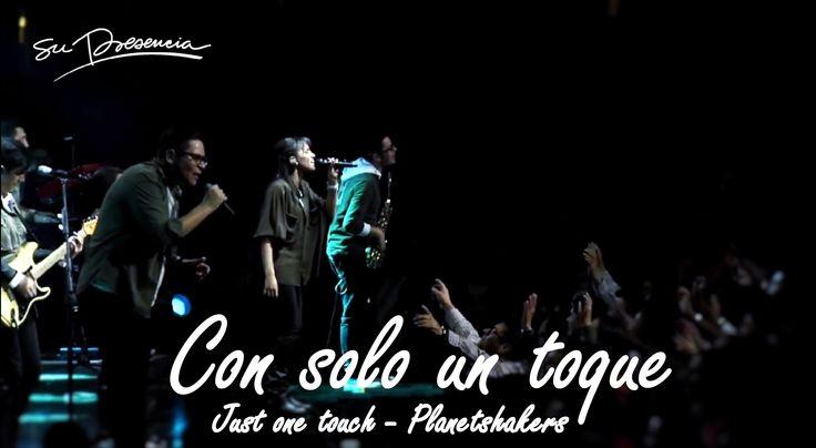 Su Presencia - Con Solo Un Toque (Just One Touch - Planetshakers) - Español