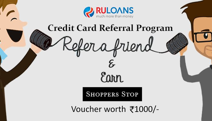 Refer for Credit Card & Earn Shoppers Stop Voucher worth Rs.1000/- on each successful referral. Visit us to know more!  http://buff.ly/2a82463  #Ruloans  We Help You #BorrowRight