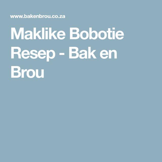 Maklike Bobotie Resep - Bak en Brou