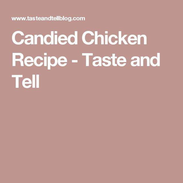 Candied Chicken Recipe - Taste and Tell