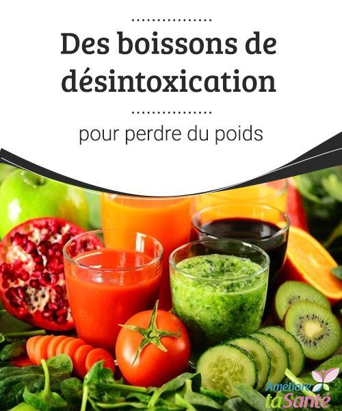Des boissons de désintoxication pour perdre du poids   Pour améliorer la qualité de vie, pour prévenir les maladies, pour régénérer l'organisme et pour jouir d'une sensation de bien-être général, il n'y a rien de mieux que de procéder à une bonne désintoxication de l'organisme.