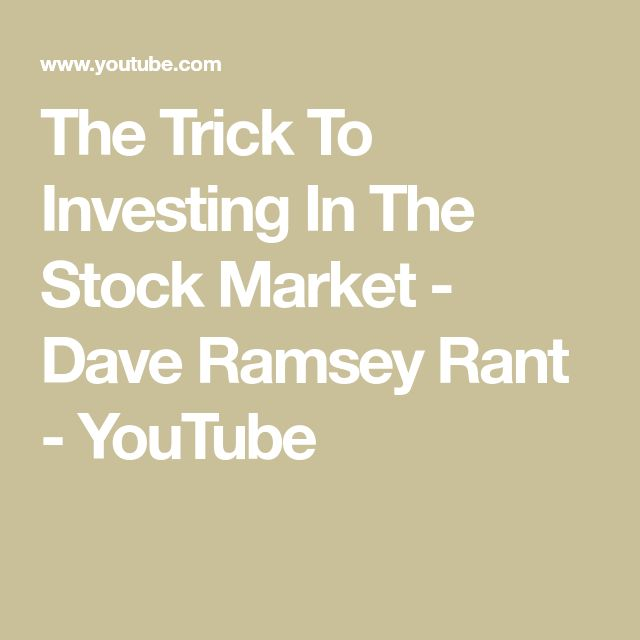 The Trick To Investing In The Stock Market – Dave …