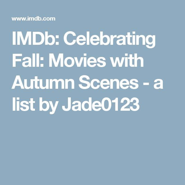 IMDb: Celebrating Fall: Movies with Autumn Scenes - a list by Jade0123