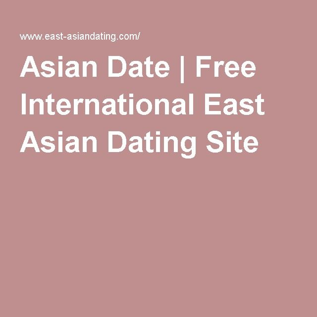 Asian Date | Free International East Asian Dating Site