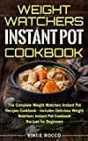 Weight Watchers Instant Pot Cookbook: The Complete Weight Watchers Instant Pot Recipes Cookbook - Includes Delicious Weight Watchers Instant Pot Cookbook Recipes for Beginners by Vince Rocco (Author) #Kindle US #NewRelease #Travel #eBook #ad