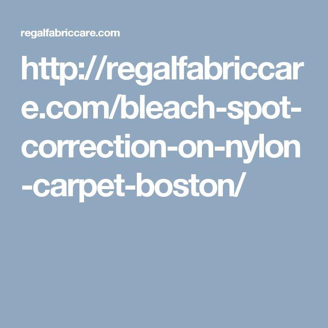 http://regalfabriccare.com/bleach-spot-correction-on-nylon-carpet-boston/