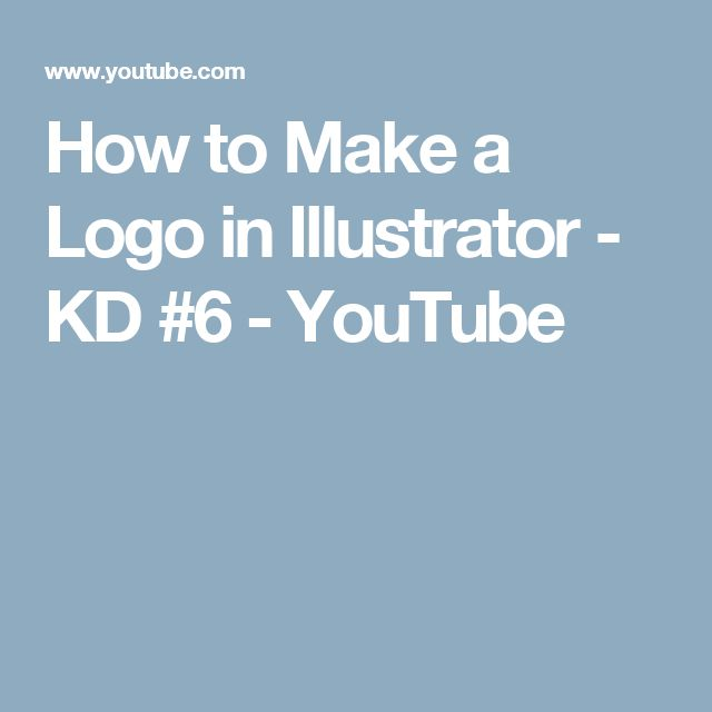 How to Make a Logo in Illustrator - KD #6 - YouTube