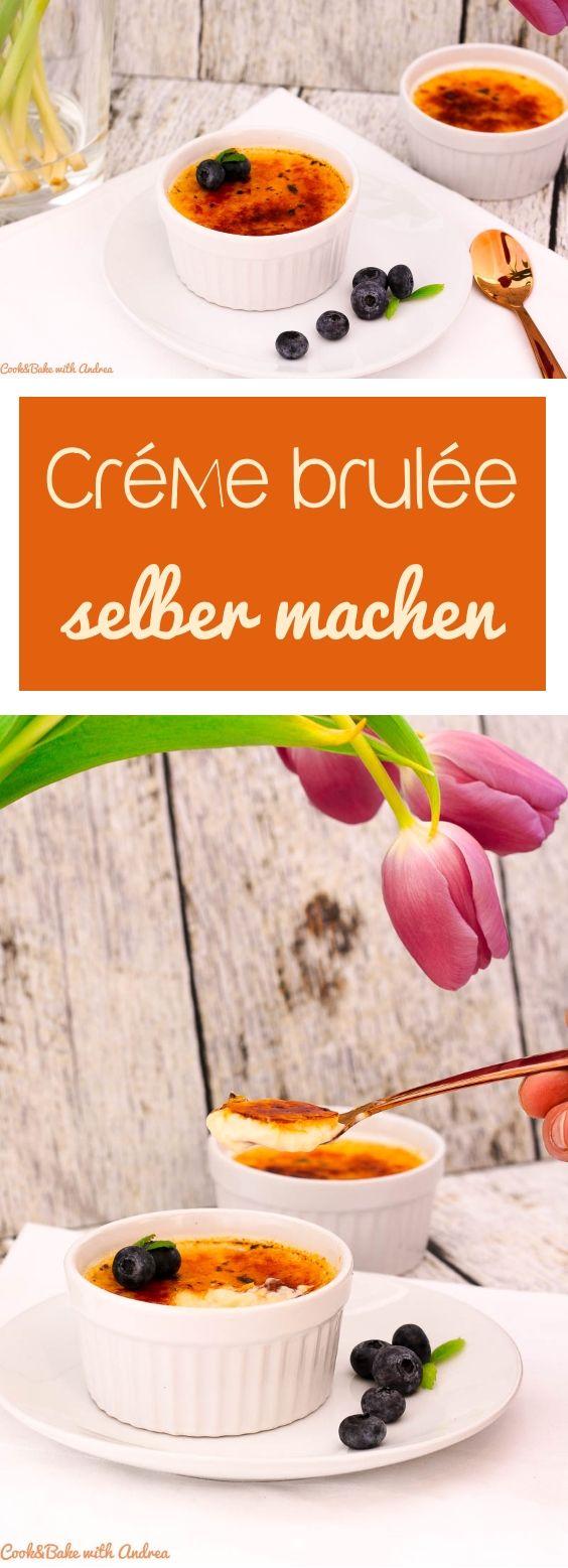 Eine echte französische Creme Brulee ist grundsätzlich total easy und ich zeig euch, wie es geht. #cremebrulee #französisch #vanille #eier #milch #sahne #zucker #dessert #nachtisch #bayerischcreme #karamell #karamellkruste #rezept #blog #foodblog #candbwithandrea