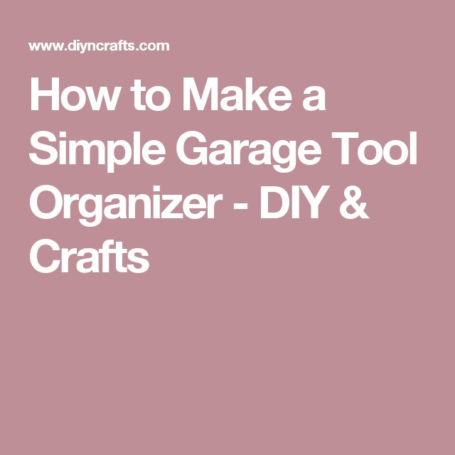 How to Make a Simple Garage Tool Organizer - DIY & Crafts