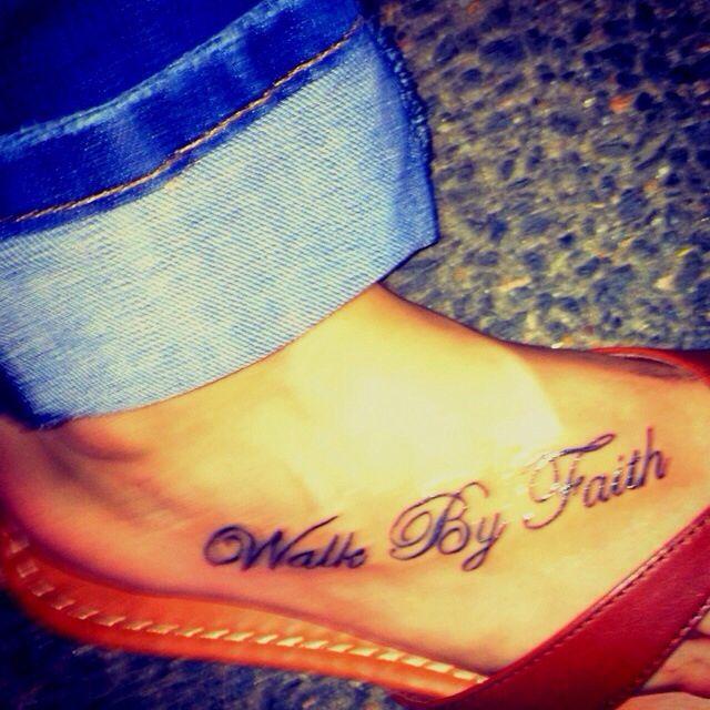 Walk by faith - foot tattoo