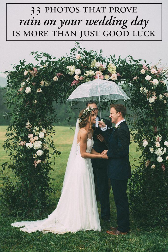 33 Photos That Prove Rain On Your Wedding Day Can Be More Than Just Good Luck Junebug Weddings Wedding Rainy Wedding Dream Wedding