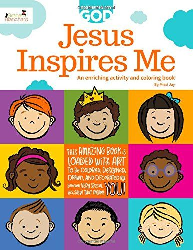 """Title: Jesus Inspires Me Illustrator: Missi Jay Publisher: Graham Blanchard Inc. ISBN: 978-0-9897949-7-8 """"Circle and color all the ways Jesus inspires you,"""" Missi Jay writes in her illustrated chil…"""