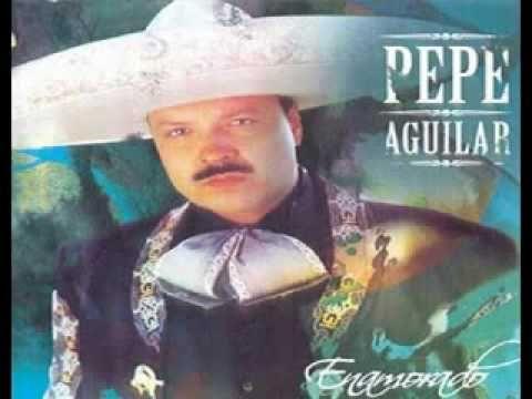 POPURRI DE EXITOS DE PEPE AGUILAR - YouTube