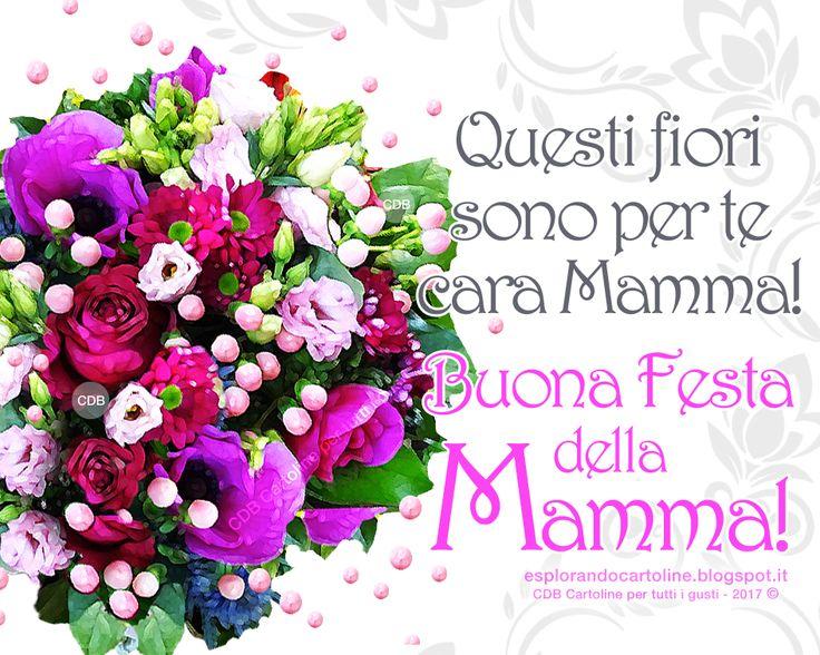 CDB CARTOLINE Compleanno per Tutti i Gusti! : ♡ Cartolina - Questi fiori sono per te cara Mamma!...