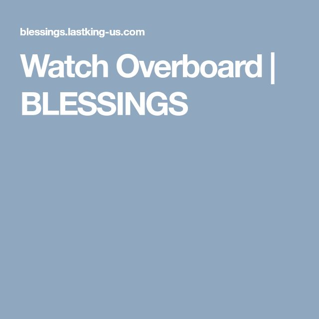 Watch Overboard | BLESSINGS