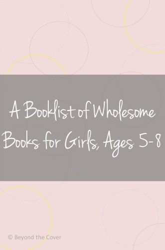 a booklist of wholesome books for girls, ages 5-8