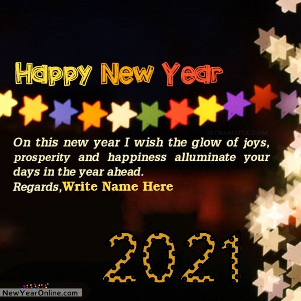 Best Ever Tool To Write Name On Happy New Year 2021 Images Wishes And Cards A New Way To Share Happy New Year Wishes New Year Wishes New Year Wishes Quotes