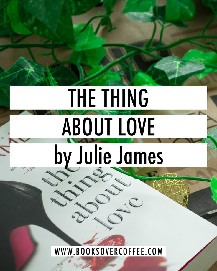 Book review of The Thing About Love by Julie James
