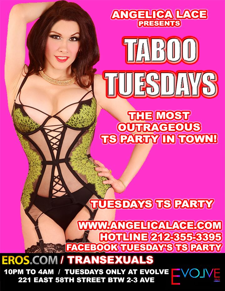 Angelica Lace Presents Taboo Tuesdays Ts Party Evolve Th Street Btwn   Ave Manhattan Open From Pm To Am Come Join