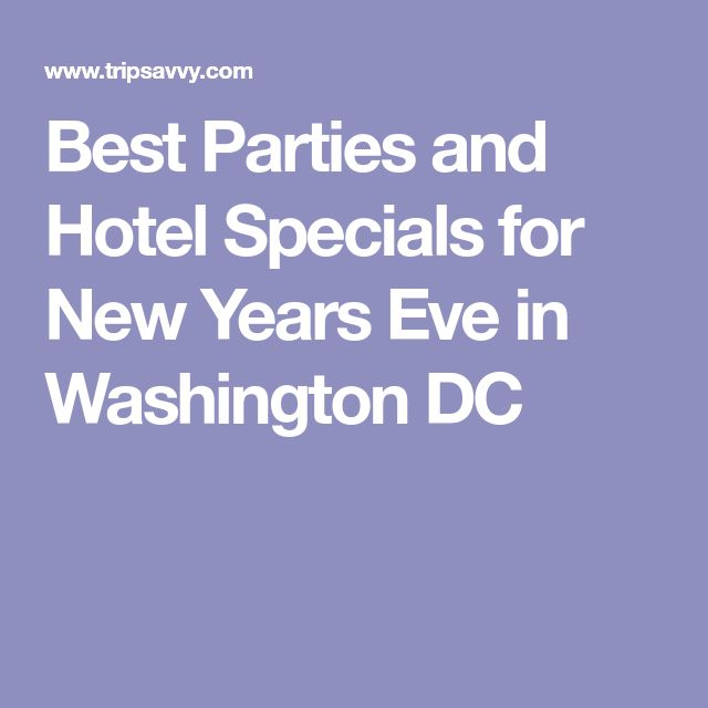 Best Parties and Hotel Specials for New Years Eve in Washington DC