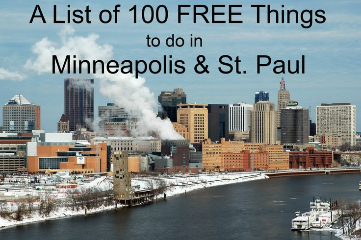 A List of 100 FREE Things to do in Minneapolis St. Paul, MN. @amaltrichter for the next time you lose a bet