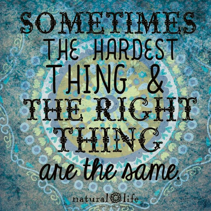 Always Try To Do The Right Thing Even When Its Hard Words