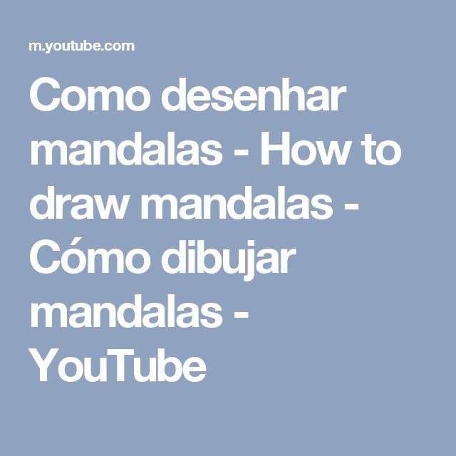 Como desenhar mandalas - How to draw mandalas - Cómo dibujar mandalas - YouTube